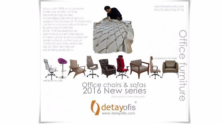 Dünyaya Üretiyoruz!Detay Ofis,2016 seri ofis koltuk & kanepe modelleri.